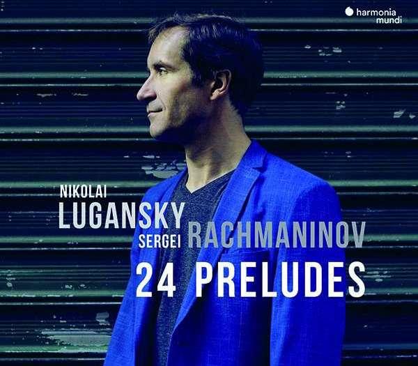 Sergei Rachmaninow. 24 Preludes :: Nikolai Lugansky (Klavier) ::