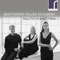 Ludwig van Beethoven / Ferdinand Hiller / Franz Schubert: Piano Trios | Rautio Piano Trio