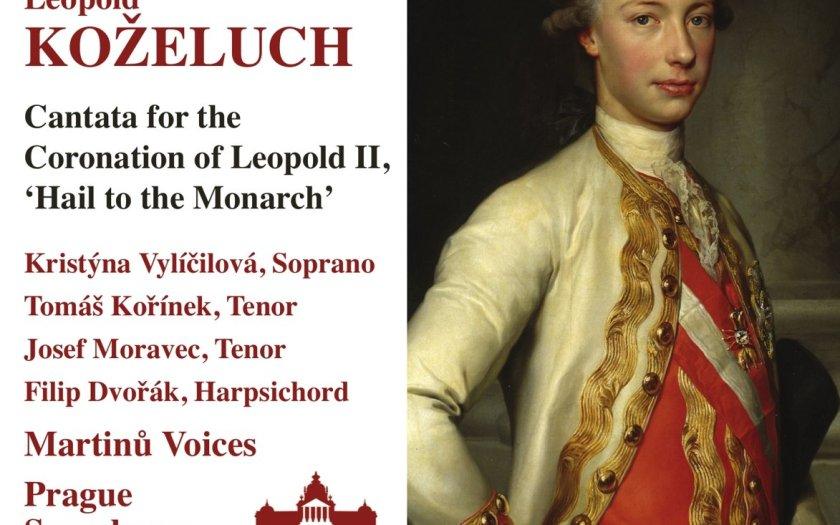 Leopold Koželuch, Cantata for the Coronation of Leopold II (1791) :: Solisten, Martinů Voices, Prague Symphony Orchestra, Mark Štilec ::