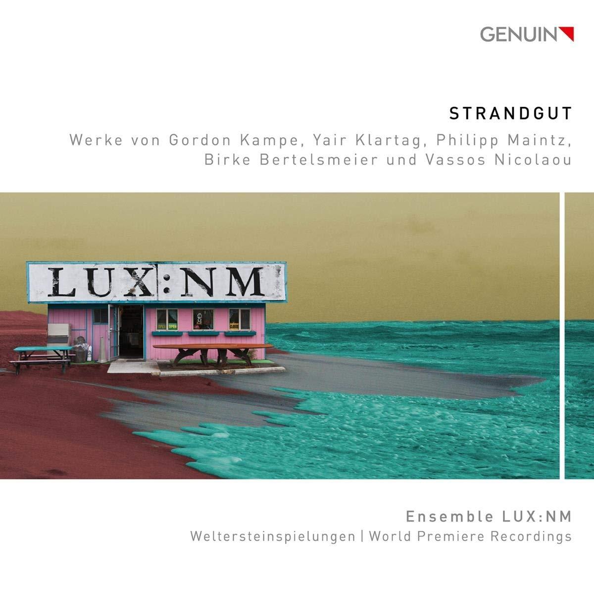 Strandgut – Ensemble LUX spielt Werke von Kampe, Klartag u.a. (Weltersteinspielung)