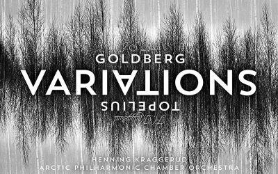 Johann Sebastian Bach: Goldberg Variations; Henning Kraggerud: Topelius Variations