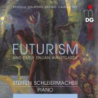 Futurism and Early Italian Avantgarde – Steffen Schleiermacher, Klavier