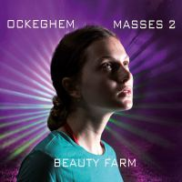Johannes Ockeghem: Masses 2 – Beauty Farm