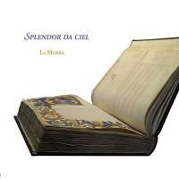 Splendor da ciel. Rediscovered Music from a Florentine Manuscript