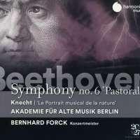 Beethoven: Sinfonie Nr. 6 / Knecht: Le Portrait musical de la nature – Akademie für Alte Musik Berlin / Forck