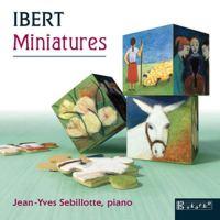 Ibert: Miniatures – Jean-Yves Sebillotte