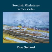 Swedish Miniatures for Two Violins – Duo Gelland