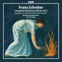 Schreker: Complete Orchestral Works Vol. 1 – Bochumer Symphoniker / Steven Sloane