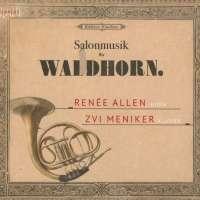 Salonmusik für Waldhorn – Renée Allen
