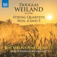 Douglas Weiland: Streichquartette 4 & 5 – The Melbourne Quartet