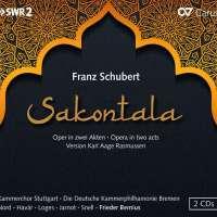 Franz Schubert: Sakontala (Kammerphilharmonie Bremen, Frieder Bernius)