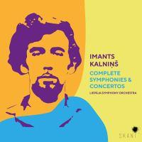 Imants Kalniņš: Complete Symphonies