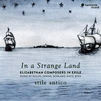 In a Strange Land / Ensemble Stile Antico