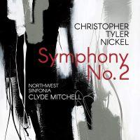 Christopher Tyler Nickel: Symphony No. 2