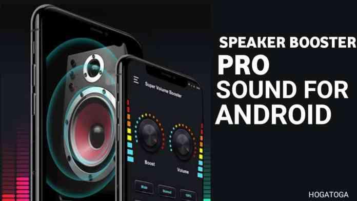 Speaker Booster Pro sound for Android. - hogatoga.com
