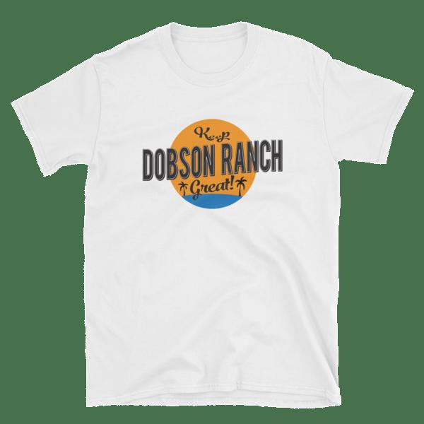 Keep Dobson Ranch Great Short-Sleeve Unisex T-Shirt Design 2