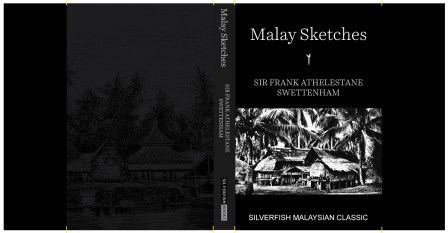 Malay Sketches, published by Silverfishbooks