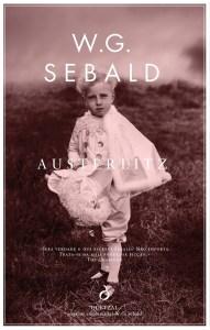Sebald, W.G., Austerlitz, Quetzal, Lisboa, 2012 Descritores: Literatura alemã, Ficção, Memorialismo, Ensaio, ISBN: 9789897220517
