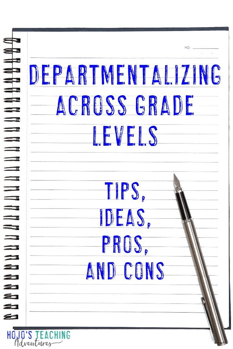 """""""Departmentalizing Across Grade Levels - Tips, Ideas, Pros, & Cons"""""""