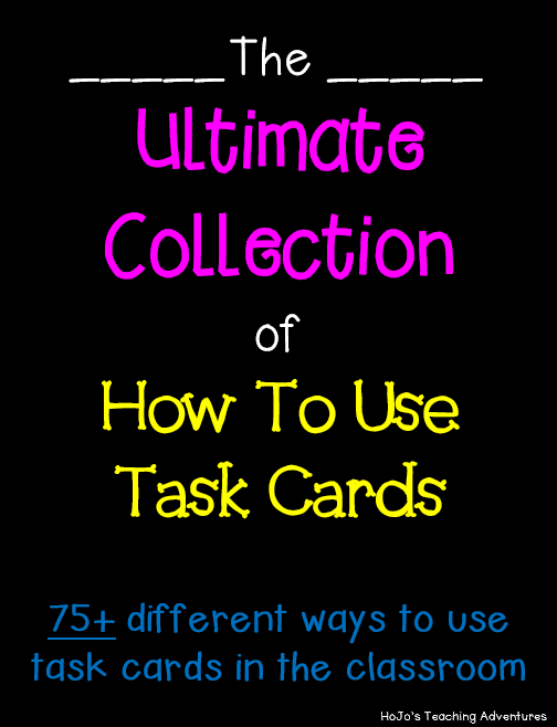 The Ultimate Collection of How to Use Task Cards: 75+ ways to use task cards in the classroom {compiled by HoJo's Teaching Adventures}