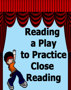 Reading a Play to Practice Close Reading {with a FREEBIE}