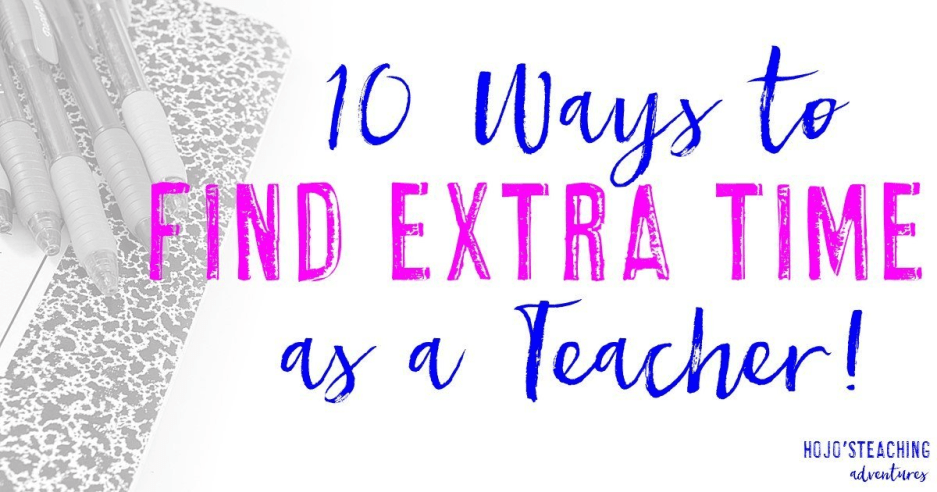 10 Ways to Find Extra Time as a Teacher