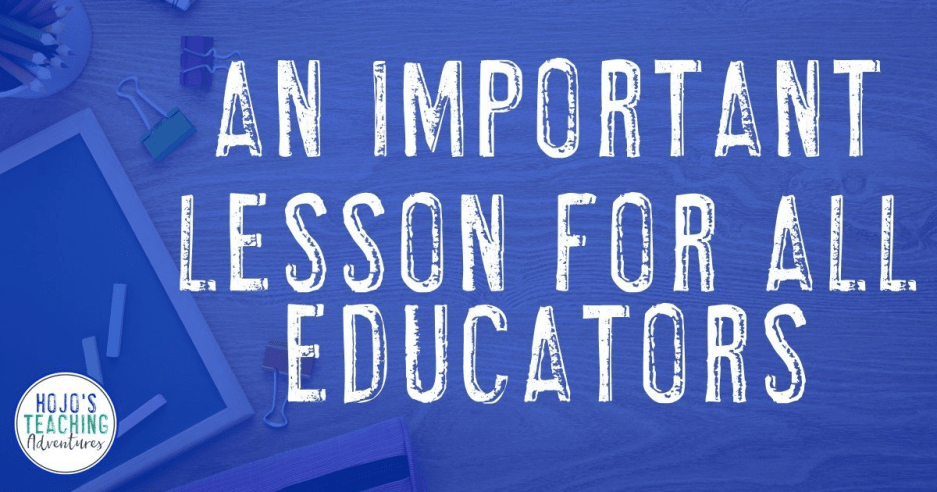 The Most Important Educator Lesson