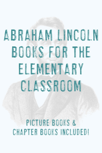 Abraham Lincoln Picture & Chapter Book Ideas