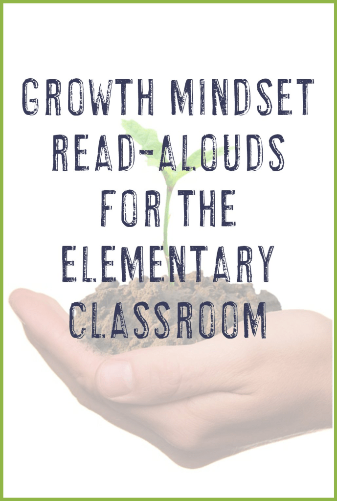 "image of a newly planted seedling with the words ""Growth Mindset Read-Alouds for the Elementary Classroom"""
