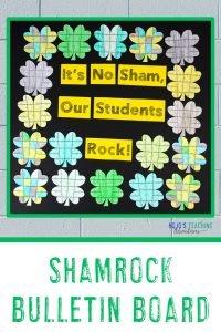 """It's no sham, our students rock!"" Shamrock bulletin board idea"