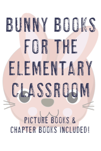 picture books and chapter books to supplement your bunny activities