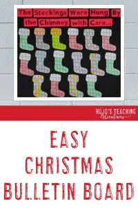 "Easy Christmas Stocking Bulletin Board ""The Stockings Were Hung By the Chimney with Care"""