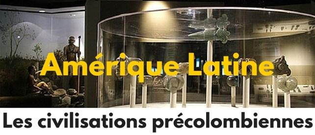 Amérique Latine, les civilisations précolombiennes
