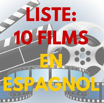 LISTE-10 FILMS de langue espagnole