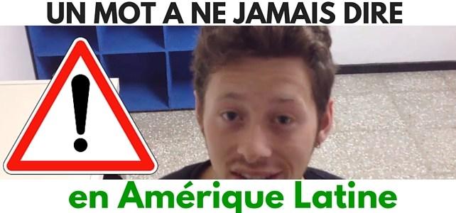 Le mot espagnol à ne JAMAIS dire en Amérique Latine