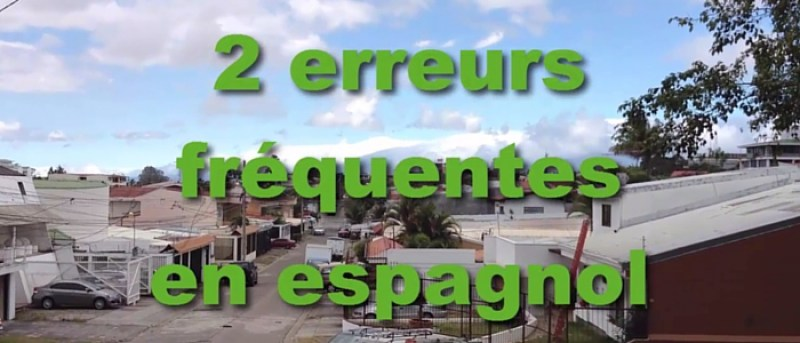 2 erreurs fréquentes en espagnol