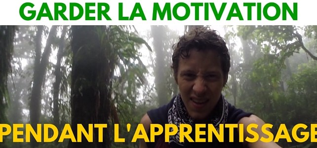 Garder la MOTIVATION pendant l'apprentissage