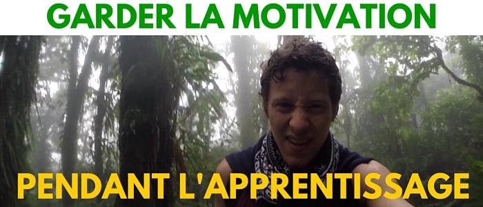 Garder la MOTIVATION pendant l'apprentissage