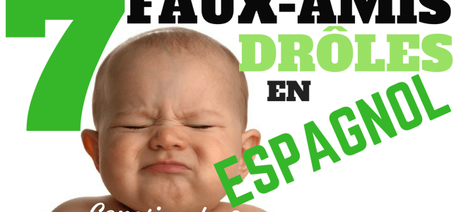 7 faux amis espagnol