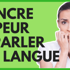 Comment vaincre sa peur de parler une langue? – Carnaval d'articles