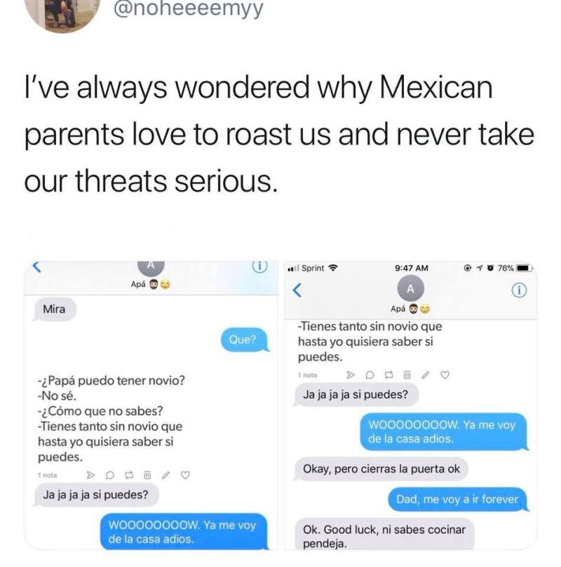 I've always wondered why Mexican parent love to roast us
