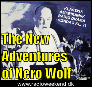 The New Adventures of Nero Wolfe - søndag kl. 21.00 på www.radioweekend.dk