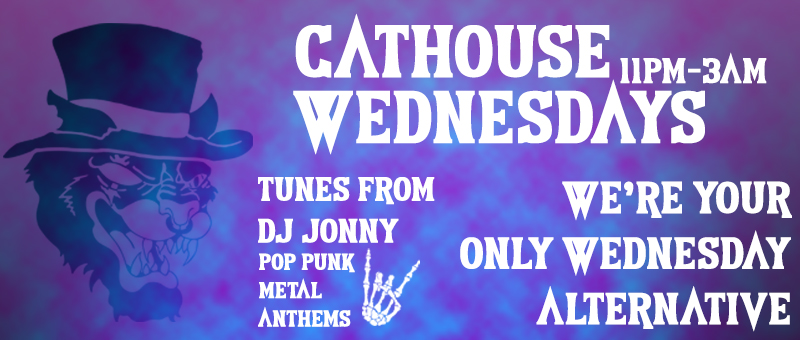 CATHOUSE ROCK CLUB WEDNESDAYS