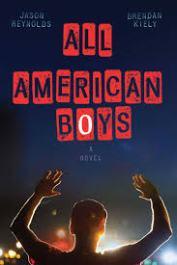 All American Boys (Jason Reynolds and Brendan Kiely)