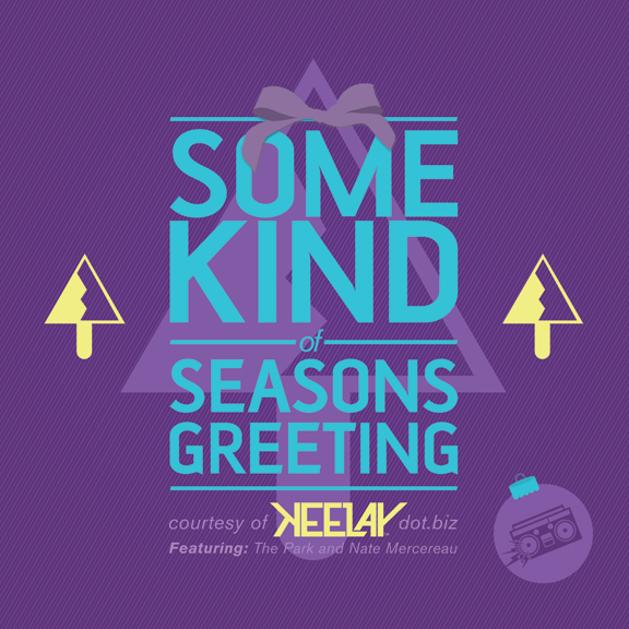 Some Kind of Seasons Greeting
