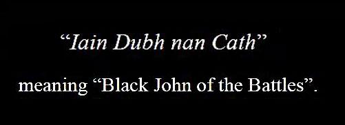 Black John of the Battles, Dunalastair