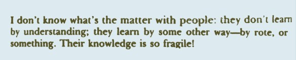 Their knowledge is so fragile (Feynman)