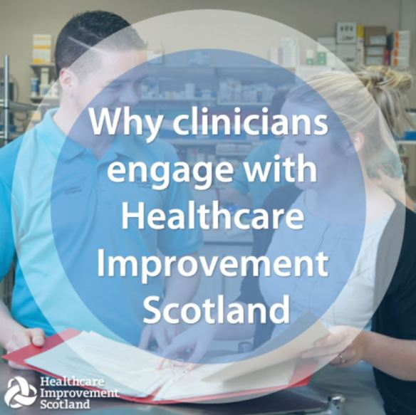 Why clinicians engage with Healthcare Improvement Scotland