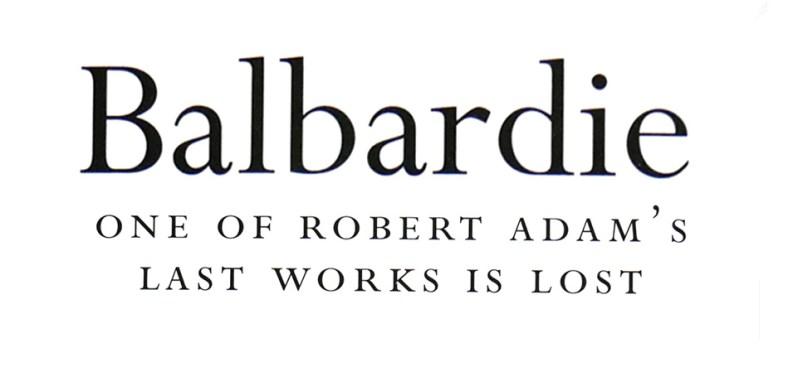Balbardie - One of Robert Adam's last work's is Lost