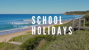 School Holidays on The Coffs Coast